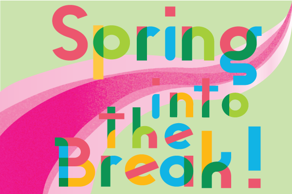 Spring into the break