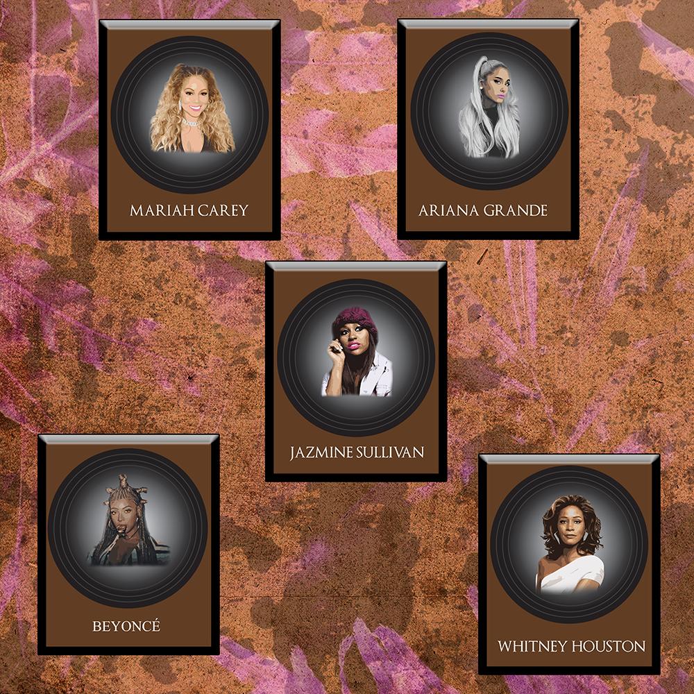 Mariah Carey, Ariana Granda, Jazmine Sullivan, Beyonce, Whitney Houston